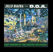jello biafra with doa - last scream of the missing neighbors
